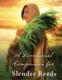 A Devotional Companion for New Release by Texie Susan Gregory Slender Reeds